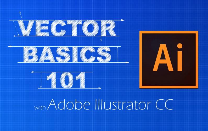 Vector Basics 101 – Adobe Illustrator CC