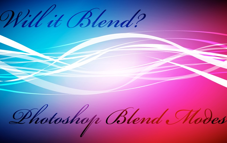 Will It Blend? Photoshop Blend Modes