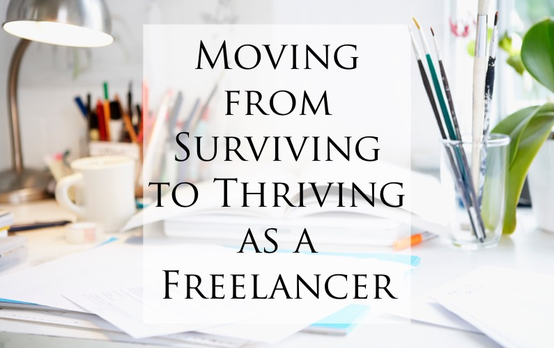 Moving from Surviving to Thriving as a Freelancer