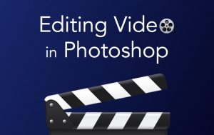 Editing Video in Photoshop